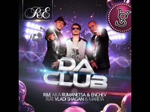 R&E  feat. Vladi Shagan & Marieta - DaClub...